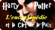 Découvrez l`Encyclopédie Harry Potter et la Clef de la Paix