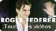 Voir toutes les vidéos de Roger Federer - Matchs, Hors Court, Entraînements
