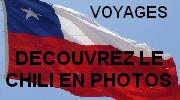 Voyages - Découvrez le Chili en photos !